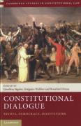 Cover of Constitutional Dialogue: Rights, Democracy, Institutions