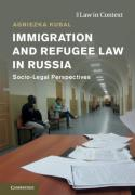 Cover of Immigration and Refugee Law in Russia: Socio-Legal Perspectives