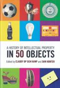 Cover of A History of Intellectual Property in 50 Objects