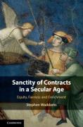 Cover of Sanctity of Contracts in a Secular Age: Equity, Fairness and Enrichment