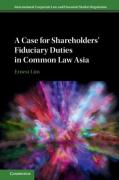 Cover of International Corporate Law and Financial Market Regulation: A Case for Shareholders' Fiduciary Duties in Common Law Asia
