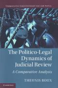 Cover of The Politico-Legal Dynamics of Judicial Review: A Comparative Analysis