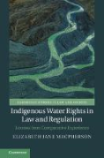 Cover of Indigenous Water Rights in Law and Regulation: Lessons from Comparative Experience