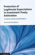 Cover of Protection of Legitimate Expectations in Investment Treaty Arbitration: A Theory of Detrimental Reliance