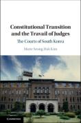 Cover of Political Transitions and the Travail of Judges: The Courts in South Korea from 1945 to the Present
