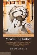 Cover of Measuring Justice: Quantitative Accountability and the National Prosecuting Authority in South Africa