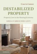 Cover of Destabilized Property: Property Law in the Sharing Economy