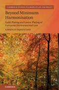 Cover of Beyond Minimum Harmonisation: Gold-Plating and Green-Plating of European Environmental Law