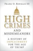 Cover of High Crimes and Misdemeanors: A History of Impeachment for the Age of Trump