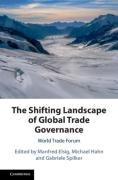 Cover of The Shifting Landscape of Global Trade Governance: World Trade Forum
