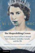 Cover of The Shapeshifting Crown: Locating the State in Post-Colonial New Zealand, Australia, Canada and the UK