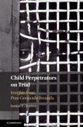 Cover of Child Perpetrators on Trial: Insights from Post-Genocide Rwanda