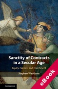 Cover of Sanctity of Contracts in a Secular Age: Equity, Fairness and Enrichment (eBook)