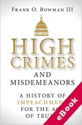 Cover of High Crimes and Misdemeanors: A History of Impeachment for the Age of Trump (eBook)