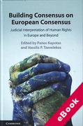 Cover of Building Consensus on European Consensus: Judicial Interpretation of Human Rights in Europe and Beyond (eBook)