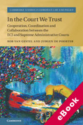 Cover of In the Court We Trust: Cooperation, Coordination and Collaboration between the ECJ and Supreme Administrative Courts (eBook)