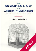 Cover of The UN Working Group on Arbitrary Detention: Commentary and Guide to Practice (eBook)