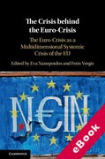 Cover of The Crisis behind the Eurocrisis: The Eurocrisis as a Multi-Dimensional Systemic Crisis of the EU (eBook)