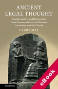 Cover of Ancient Legal Thought: Equality, Justice, and Humaneness from Hammurabi and the Pharaohs to Justinian and the Talmud (eBook)