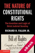 Cover of The Nature of Constitutional Rights: The Invention and Logic of Strict Judicial Scrutiny (eBook)