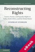 Cover of Reconstructing Rights: Courts, Parties, and Equality Rights in India, South Africa, and the United States (eBook)