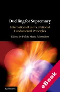 Cover of Duelling for Supremacy: International Law vs. National Fundamental Principles (eBook)