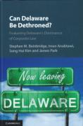 Cover of Can Delaware Be Dethroned? : Evaluating Delaware's Dominance of Corporate Law
