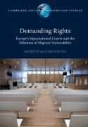 Cover of Cambridge Asylum and Migration Studies: Demanding Rights: Europe's Supranational Courts and the Dilemma of Migrant Vulnerability