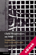 Cover of Child Perpetrators on Trial: Insights from Post-Genocide Rwanda (eBook)