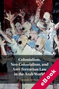 Cover of Colonialism, Neo-Colonialism, and Anti-Terrorism Law in the Arab World (eBook)