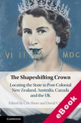 Cover of The Shapeshifting Crown: Locating the State in Post-Colonial New Zealand, Australia, Canada and the UK (eBook)