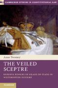 Cover of The Veiled Sceptre: Reserve Powers of Heads of State in Westminster Systems