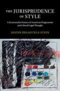 Cover of The Jurisprudence of Style: A Structuralist History of American Pragmatism and Liberal Legal Thought