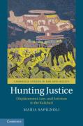 Cover of Hunting Justice: Displacement, Law, and Activism in the Kalahari