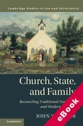 Cover of Church, State, and Family: Reconciling Traditional Teachings and Modern Liberties (eBook)