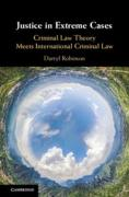 Cover of Justice in Extreme Cases: Criminal Law Theory Meets International Criminal Law
