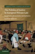 Cover of The Politics of Justice in European Private Law: Social Justice, Access Justice, Societal Justice