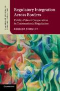 Cover of Regulatory Integration Across Borders: Public-Private Cooperation in Transnational Regulation