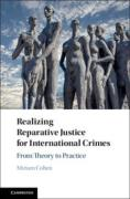 Cover of Realizing Reparative Justice for International Crimes: From Theory to Practice