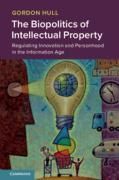 Cover of The Biopolitics of Intellectual Property: Regulating Innovation and Personhood in the Information Age