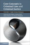 Cover of Core Concepts in Criminal Law and Criminal Justice, Volume 1, Criminal Law: Anglo-German Dialogues