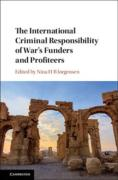 Cover of The International Criminal Responsibility of War's Funders and Profiteers