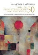 Cover of The UN Friendly Relations Declaration at 50: An Assessment of the Fundamental Principles of International Law