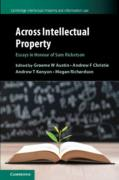 Cover of Across Intellectual Property: Essays in Honour of Sam Ricketson