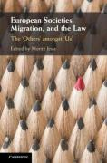 Cover of European Societies, Migration, and the Law: The 'Others' amongst 'Us'