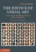 Cover of The Justice of Visual Art: Creative State-Building in Times of Political Transition