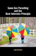 Cover of Same-Sex Parenting and the Best Interests Principle