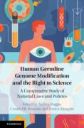 Cover of Human Germline Genome Modification and the Right to Science: A Comparative Study of National Laws and Policies