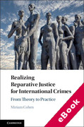 Cover of Realizing Reparative Justice for International Crimes: From Theory to Practice (eBook)