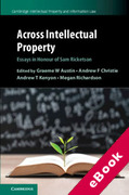 Cover of Across Intellectual Property: Essays in Honour of Sam Ricketson (eBook)